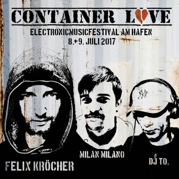 first acts felix kr cher kommt container love urban electronic music festival. Black Bedroom Furniture Sets. Home Design Ideas